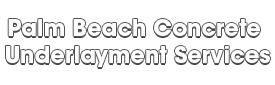 Palm Beach Concrete Underlayment Services_wht-We do concrete underlayment services, concrete overpayment, polishing, grinding, Stucco installation, EIFS repair, new construction concrete pouring, epoxy floor finishing, concrete repair, commercial concrete contracting work, and more